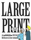 Large Print: An Unshelved Collection by Bill Barnes, Gene Ambaum (Paperback / softback, 2010)