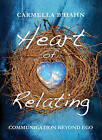 Heart of Relating: Communication Beyond Ego by Carmella B'hahn (Paperback, 2015)