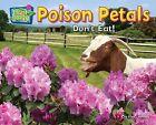 Poison Petals: Don't Eat! by Ellen Lawrence (Hardback, 2012)