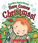 Here Comes Christmas! by Caroline Jayne Church (Board book, 2010)