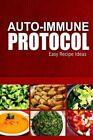 Auto-Immune Protocol - Easy Recipe Ideas: Easy Healthy Anti-Inflammatory Recipes for Auto-Immune Disease Relief by Auto-Immune Protocol (Paperback / softback, 2014)