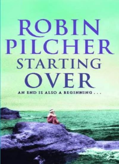 Starting Over By  Robin Pilcher. 9780316855327