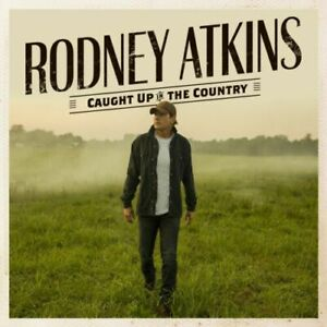 RODNEY ATKINS Caught Up In The Country CD BRAND NEW