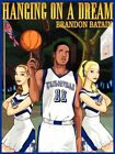 Hanging on a Dream 9781434308870 by Brandon Batain Paperback