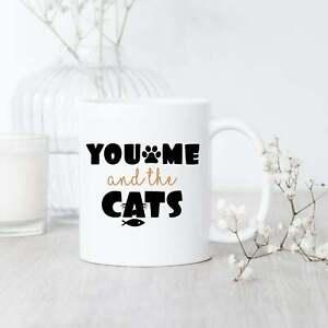 You Me And The Cats Mug Cat Mug Cat Lover Gift Cat Coffee Mug Cat Gift Funny Cat