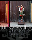 Junky Styling: Wardrobe Surgery by Annika Sanders, Kerry Seager (Paperback, 2009)