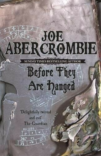 Before They are Hanged: Book 2 of the First Law by Joe Abercrombie, Paperback 08