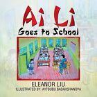 AI Li Goes to School by Eleanor Liu (Paperback / softback, 2015)
