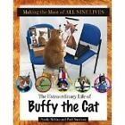 Making the Most of All Nine Lives: The Extraordinary Life of Buffy the Cat by Sandy Robins, Paul Smulson (Hardback, 2016)