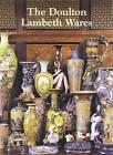 The Doulton Lambeth Wares by Desmond Eyles (Hardback, 2002)