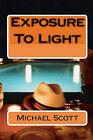 Exposure to Light by Michael Scott (Paperback / softback, 2009)