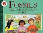 Fossils Tell of Long Ago by Aliki (Paperback / softback)