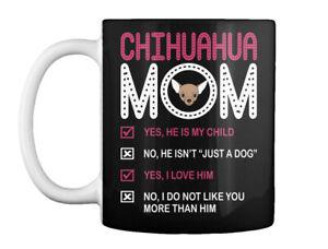 Chihuahua Dog Mom My Child I Love Him Gift Coffee Mug