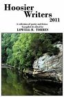 Hoosier Writers 2011: A Collection of Poetry and Fiction by Lowell R Torres (Paperback / softback, 2011)