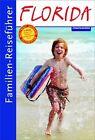 Familien-Reiseführer Florida von Simone Sever (2012, Taschenbuch)