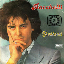 """7"""" promo EUROVISION 1981 BACCHELLI y solo tu 45 SPANISH PROMOTIONAL 1-sided"""