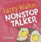 Lacey Walker, Nonstop Talker by Christianne C Jones (Hardback, 2012)