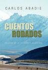 Cuentos Rodados by Carlos Abadie (Hardback, 2010)