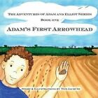 Adam's First Arrowhead by Tom J Jacques 9781495228988 Paperback 2014