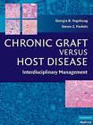 Chronic Graft Versus Host Disease: Interdisciplinary Management by Cambridge University Press (Hardback, 2009)