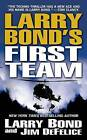 Larry Bond's First Team by Jim Defelice, Larry Bond (Paperback, 2005)