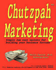 Chutzpah Marketing: Simple Low Cost Secrets to Building Your Business Fortune by Philip Copitch Ph D (Paperback / softback, 2010)