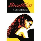 Breathless 9780595323258 Andrew R Burke Paperback Softback Book UK Deli