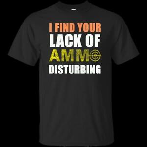 I-Find-Your-Lack-Of-Ammo-Disturbing-Funny-Black-T-Shirt-Mens-S-6XL