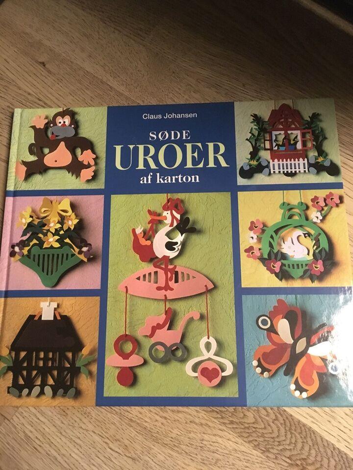 Søde uroer af karton, Claus Johansen, emne: håndarbejde