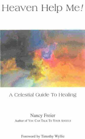 Heaven Help Me   A Celestial Guide to Healing