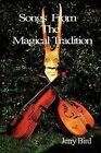 Songs from The Magical Tradition by Jerry Bird (Paperback, 2012)