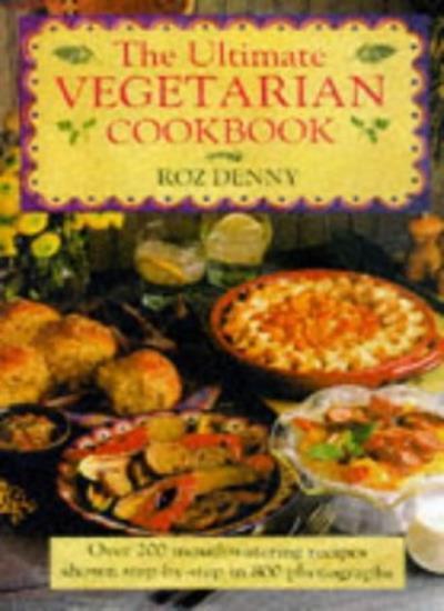 The Ultimate Vegetarian Cookbook,Roz Denny- 9781859677087