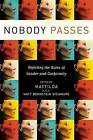Nobody Passes: Rejecting the Rules of Gender and Conformity by Seal Press (Paperback, 2006)