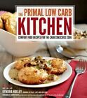 The Primal Low Carb Kitchen by Kyndra Holley (Paperback, 2015)