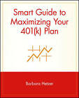 Smart Guide to Maximising Your 401(k) Plan by Barbara Hetzer (Paperback, 1999)