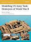Modelling US Tank Destroyers of World War II by Steven Zaloga (Paperback, 2004)