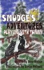 Smudge's Adventures: Playing with Tommy by Dave Watson (Paperback / softback, 2014)