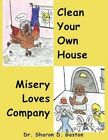Clean Your Own House and Misery Loves Company by Sharon D Gaston 9781438978314