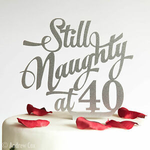 40th Birthday Cake Topper Still Naughty At 40