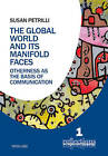 The Global World and its Manifold Faces: Otherness as the Basis of Communication by Susan Petrilli (Paperback, 2016)