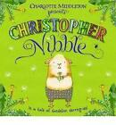 Christopher Nibble by Charlotte Middleton (Paperback, 2010)