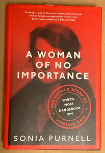 A-Woman-of-No-Importance-The-Untold-Story-of-Virginia-Hall-WWII-s-Most-Dangero