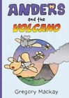 Anders and the Volcano by Gregory Mackay (Paperback, 2016)