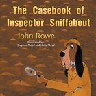 The Casebook of Inspector Sniffabout by John Rowe (Paperback / softback, 2014)