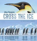 When Penguins Cross the Ice: The Emperor Penguin Migration von Sharon Katz Cooper (2015, Gebundene Ausgabe)