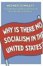 Why Is There No Socialism in the United States? by Werner Sombart (2014,...