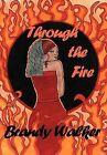 Through the Fire by Brandy Walker (Hardback, 2012)