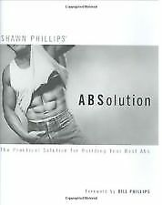 1 of 1 - Shawn Phillips ABSolution: The Practical Solution for Building Your Best Abs