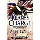 Keane's Charge by Iain Gale (Paperback, 2016)