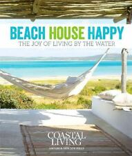 Coastal Living Beach House Happy: The Joy of Living by the Water-ExLibrary